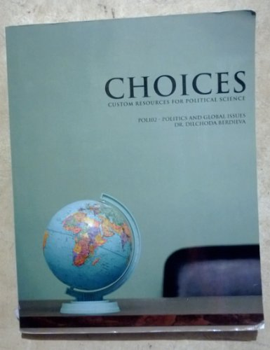 9781256194873: Choices: Custom Resources for Political Science, POL102 - Politics and Global Issues (Miami University)