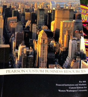 Financial Institutions and Markets (Finance 444) (Custom Edition for Western Washington University)...