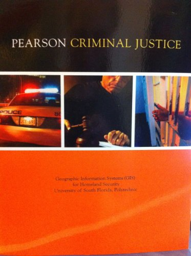 Pearson Criminal Justice (Geographic Information Systems (GIS) for Homeland Security University of ...