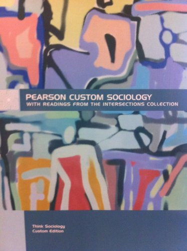 9781256219415: Pearson Custom Sociology With Readings From the Intersections Collection