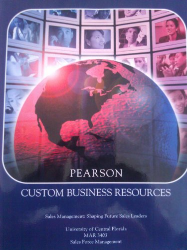 Pearson Custom Business Resources (Sales Management:Shaping Future: TANNER