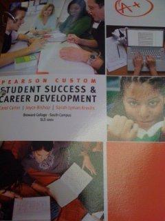 9781256227601: Pearson Custom Student Success & Career Development (Custom for Broward College- South Campus SLS 1001