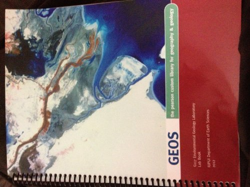 9781256238133: Geos: The Pearson Custom Library for Geography & Geology, G117 Environmental Geology Laboratory Lab Book, IUPUI, 2012