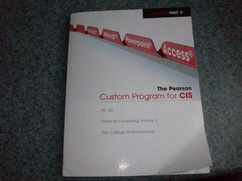 9781256244844: The Pearson Custom Program for CIS (IFS 105,Personal Computing, Volume 2, York College of Pennsylvania)