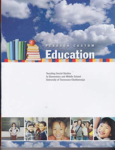 9781256245308: Pearson Custom Education (Custom Edition for University of Tennessee Chattanooga EDUC 311/USTU 320 Teaching Social Studies in the Elementary School)