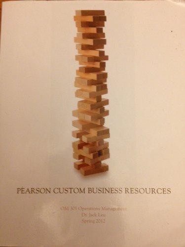 Pearson Custom Business Resources OM 305: Dr. Jack Leu