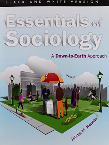 Essentials of Sociology: A Down-to-Earth Approach (Black: James M. Henslin,