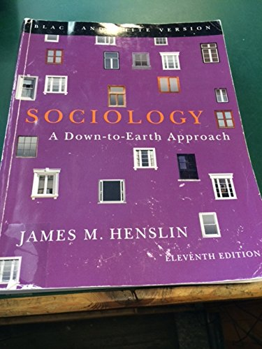 Sociology-A Down to Earth Approach by James Henslin: James Henslin