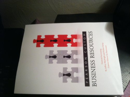 BUSINESS RESOURCES FINANCIAL ACCOUNTING CUSTOM EDITION FOR: Robert Kemp Jeffrey