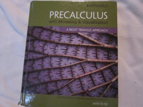 9781256275190: Precalculus with Modeling a Visualization , a Right Triangle Approach, Custom Edition Portland State University ISBN 9781256275190