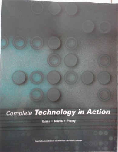 9781256275220: Complete TECHNOLOGY IN ACTION Fourth Custom Edition (RCC) eight edition