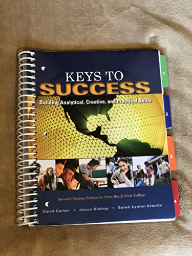 9781256277422: Keys to Success: Building Analytical, Creative, and Practical Skills (7th Edition) [Paperback] (Custom Edition fro Palm Beach State College)