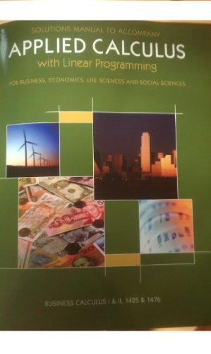 9781256278443: Applied Calculus with Linear Programming for Business, Economics, Life Sciences and Social Sciences (Solution Manual)