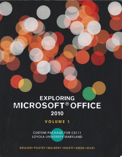 9781256282402: Exploring Microsoft Office 2010, Volume 1, CS111 Loyola University Maryland