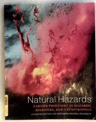 9781256282815: Natural Hazards: Earth's Processes As Hazards, Disasters, and Catastrophes (custom)