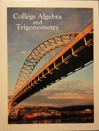 9781256283591: College Algebra and Trigonometry Custom Ed. for Portland Community College with Student Solutions Manual