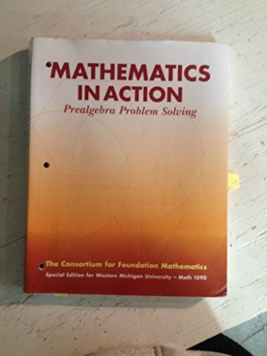 9781256286448: Mathematics in Action - Prealgebra Problem Solving (The Consortium for Foundation Mathematics - Special Edition for Western Michigan University-Math 1090)
