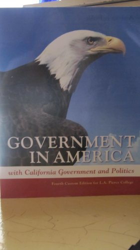 9781256288992: Government in America with California Government and Politics 4th Custom edition for Pierce College, with pearson my poliscilab student access cord card.