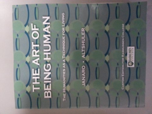 9781256289296: The Art of Being Human: The Humanities as a Technique for Living Custom Edition for Rasmussen College