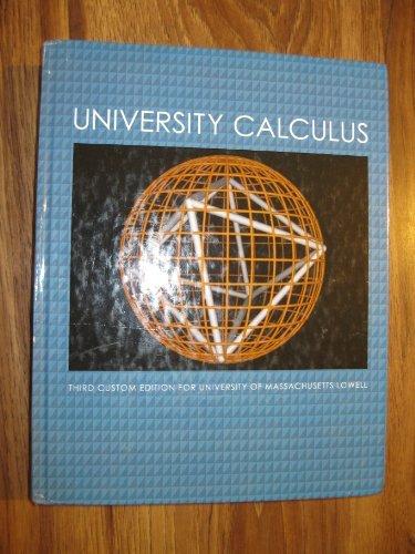 9781256290193: University Calculus (Custom Edition for Umass Lowell), 3rd Edition