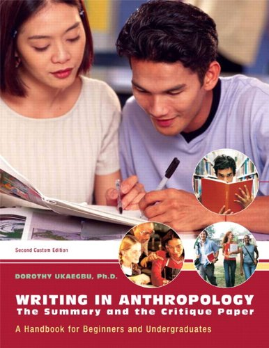Writing in Anthropology: The Summary and the Critique Paper (2nd Edition): Dorothy C Ukaegbu