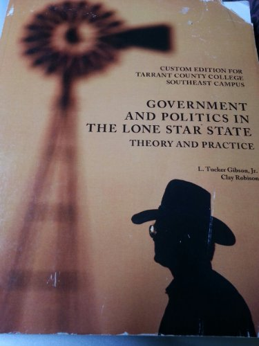 Government and Politics in the Lone Star: L. Tucker Gibson,