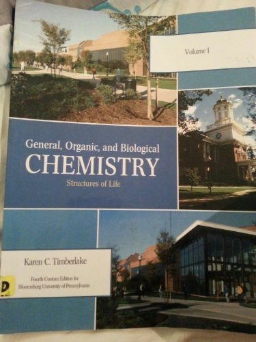 9781256303824: General, Organic, and Biological Chemistry - Structures of Life - Volume 1 (Custom Edition for Bloomsburg University)