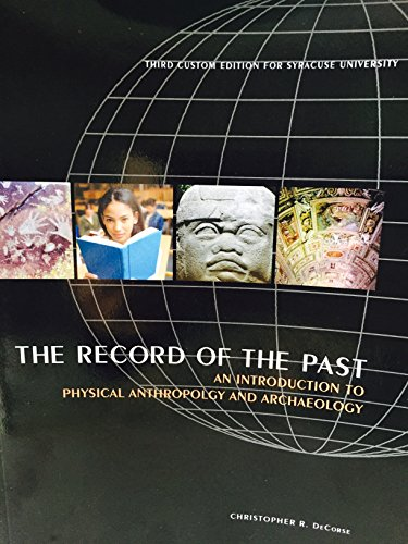 9781256307136: The Record of the Past: An Introduction to Physical Anthropology and Archaeology (Custom Edition for Syracuse University)