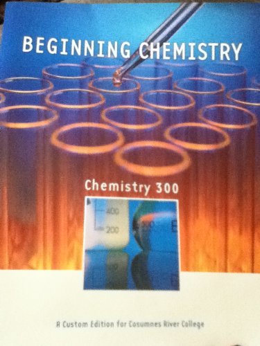 9781256317340: Beginning Chemistry Custom Edition for Cosumnes River College (Chemistry 300)