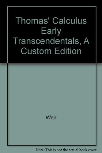 9781256327189: Thomas' Calculus Early Transcendentals, A Custom Edition by Weir (2011-12-24)