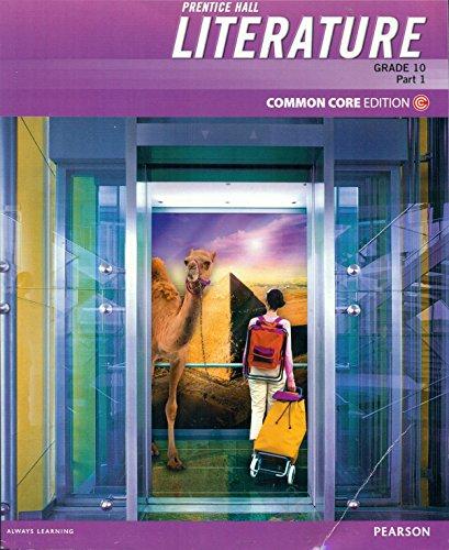 Prentice Hall Literature, Grade 10, Part 1,: Pearson education, INC