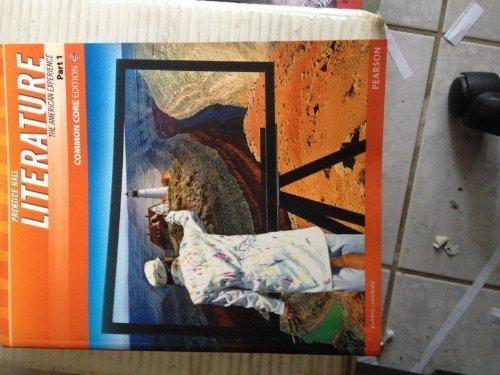 9781256331827: Literature The American Experience Part 1, 2012 Prentice Hall Common Core Edition Pearson by grand wiggins (2012-05-03)
