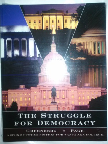 THE STRUGGLE FOR DEMOCRACY (SECOND CUSTOM EDITION FOR SANTA ANA COLLOGE): GREENBERG, BENJAMIN I. ...