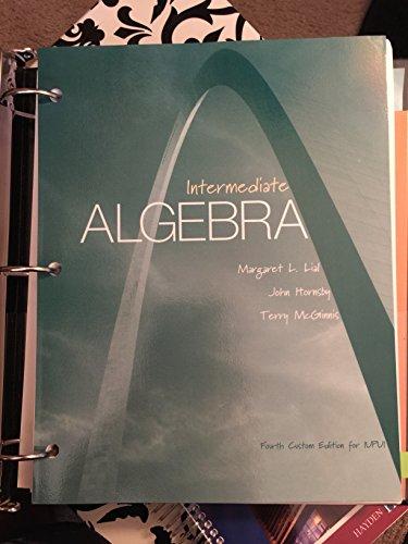 Intermediate Algebra, 4th Custom Edition for IUPUI: Terry McGinnis, John