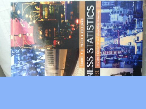 Business Statistics: a First Course Custom Edition for San Diego State University w/CD-Rom: ...