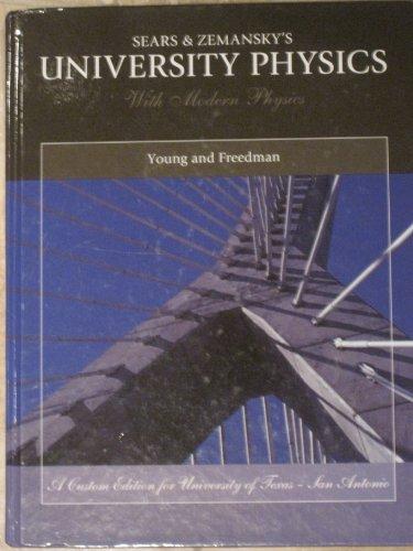 9781256342076: Sears and Zemansky's University Physics: With Modern Physics - Custom Edition for UTSA (University Physics: With Modern Physics)