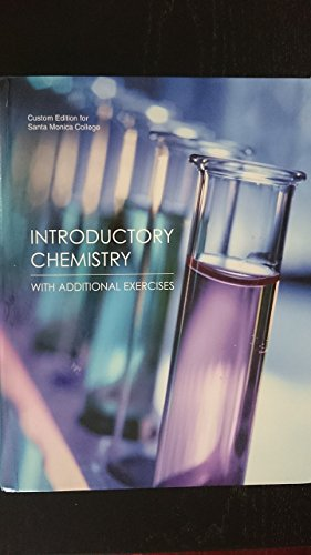 9781256345381: Introductory Chemistry with Additional Exercises (Santa Monica College Custom Edition) with Solutions Manual