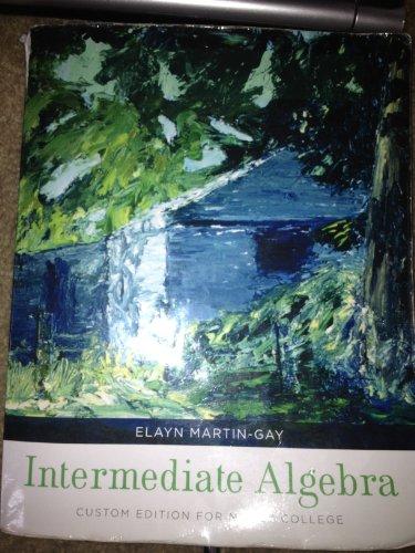 Intermediate Algebra (Custom Edition for Mercy College): Elayn Martin-Gay