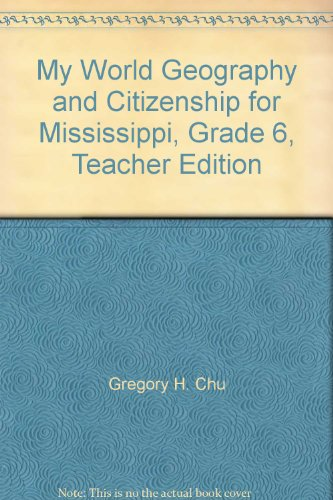 9781256355199: My World Geography and Citizenship for Mississippi, Grade 6, Teacher Edition