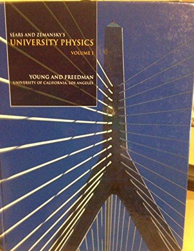 University Physics (SEARS AND ZEMANSKY'S, VOLUME 1): HUGH D. YOUNG,
