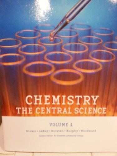 Chemistry: The Central Science (Vol 1) [Custom Edition for Glendale Community College] [Paperback] ...