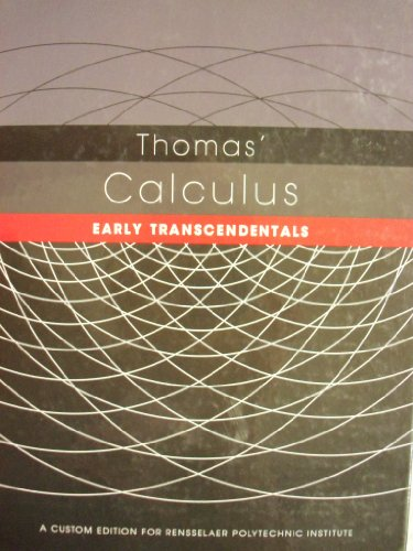 Thomas' Calculus: Early Transcendentals [12 E] (Rensselaer Polytechnic Institute): Maurice D. ...