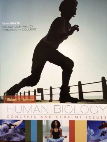 Human Biology: Concepts and Current Issues, Sixth: Michael D. Johnson