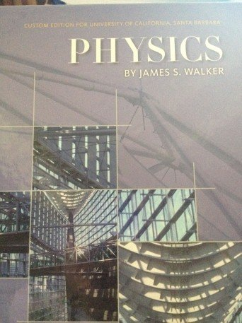 Physics, Fourth Edition (Custon Edition for University of California, Santa Barbara): Walker, James...