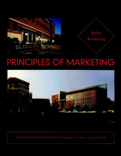 Principles of Marketing (Second Custom Edition for: Kotler, Philip; Armstrong,