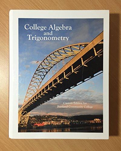 9781256366416: College Algebra and Trigonometry: Custom Edition for Portland Community College