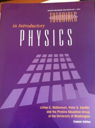Tutorials in Introductory Physics Updated Preliminary Second: McDermott, Lillian C,