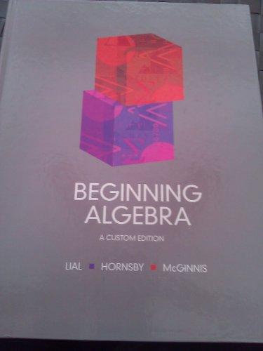 Beginning Algebra Custom Edition: Margaret L. Lial,