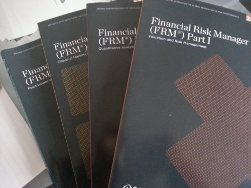 9781256406754: Financial Risk Management (FRM) Part I (Valuation and Risk Management, Quantitative Analysis, Financial Markets and Products, Foundations of Risk Management)