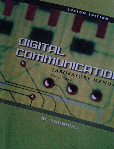 Digital Communication Laboratory Manual Using VisSim Custom Edition: Tavaholi, M.